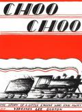 Choo Choo The Story of a Little Engine Who Ran Away cover
