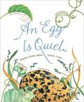An Egg Is Quiet cover
