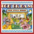 Ice Cream The Full Scoop cover