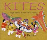 Kites: Magic Wishes that Fly Up to the Sky cover