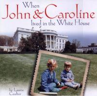 When John and Caroline Lived at the White House cover