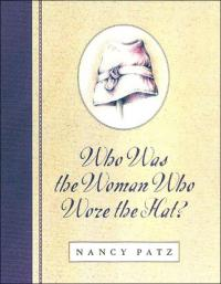 Who Was the Woman Who Wore the Hat? cover