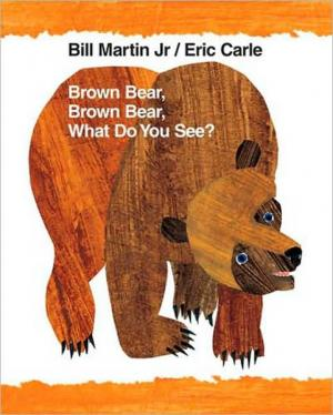 Brown Bear, Brown Bear What Do You See? cover