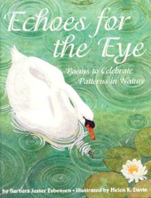 Echoes for the Eye Poems to Celebrate Patterns in Nature cover
